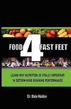 Food 4 Fast Feet: Learn why nutrition is vitally important in determining runnin
