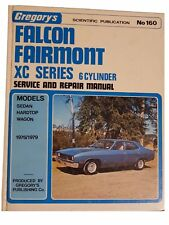 Gregorys Ford Falcon Fairmont XC Series 6cyl 1976-1979 Service and Repair Manual