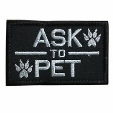 Ask to Pet, K9 Service Dog Embroidered Tactical Morale Hook & Loop Patch Black