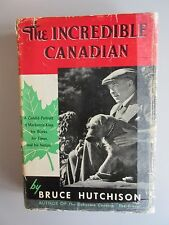 The Incredible Canadian : Mackenzie King by  B. Hutchison (HC 1952 Stated First