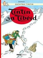 Tintin sa Tibeid (Tintin i nGaeilge : Tintin in Irish) by Herge, Gabriel, NEW Bo