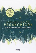 Veganomicon. il Libro Definitivo della cucina Vegana. - Ultra Edizioni