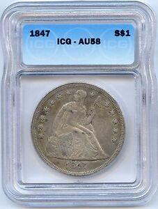 1847 $1 Liberty Seated Silver Dollar. ICG Graded AU 58.  Lot #2120