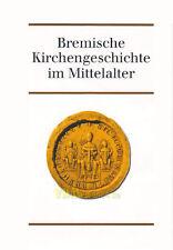 Bremische Kirchengeschichte im Mittelalter Bremen Hansestadt Bistum Kloster