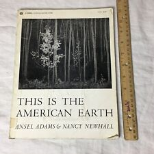 This is The American Earth by Ansel Adams & Nancy Newhall 1968 Paperback