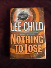 Lee Child - NOTHING TO LOSE- 1st/1st