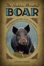 The Golden-Bristled Boar: Last Ferocious Beast of the Forest (Paperback or Softb