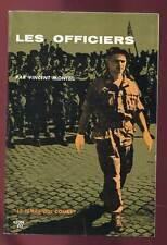VINCENT MONTEIL: LES OFFICIERS. SEUIL/ LE TEMPS QUI COURT. 1958.