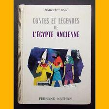 CONTES ET LÉGENDES DE L'ÉGYPTE ANCIENNE Marguerite Divin Daniel Dupuy 1974