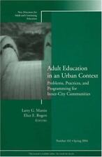 Adult Education in an Urban Context: Problems, Practices, and Programming for