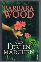 Roman Das Perlenmädchen von Barbara Wood (Taschenbuch)