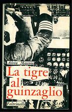 MOSCOW ALVIN LA TIGRE AL GUINZAGLIO FELTRINELLI 1966 AERONAUTICA AVIAZIONE