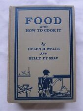 Old Book Food And How To Cook It by Wells and De Graf 1928 1st Ed. VGC