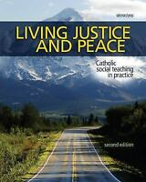 Living Justice and Peace [2008]: Catholic Social Teaching in Practice, Second Ed