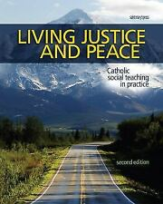 Living Justice and Peace : Catholic Social Teaching in Practice by Lorraine...