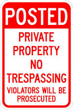 Posted Private Property Violators Will Be Prosecuted - 12 x 18 Sign - 3M