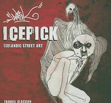 Icepick: Icelandic Street Art, Very Good Condition Book, Claessen, Thordis, ISBN