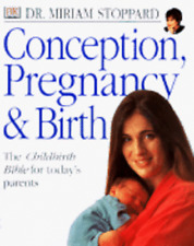 Conception, Pregnancy & Birth: The Childbirth Bible for Today's Parents: New