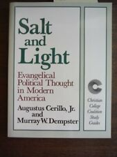 Salt and Light: Evangelical Political Thought in Modern America (Christian Col..