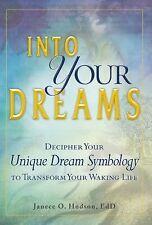 Into Your Dreams Decipher Your Unique Dream Symbology Transform Your Waking Life