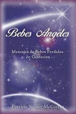 Bebes Angeles : Mensajes de Bebes Perdidos en Gestacion by Patricia Seaver...