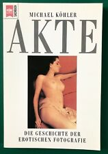 MICHAEL KÖHLER: AKT - HISTORY OF EROTIC PHOTOGRAPHY GERMAN PAPERBACK - LIKE NEW