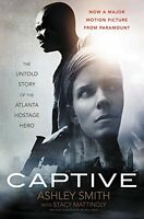 Captive: The Untold Story of the Atlanta Hostage Hero by Ashley Smith, Stacy Mat