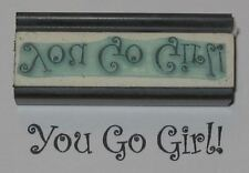 You Go Girl! rubber stamp by Amazing Arts