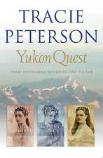 Yukon Quest: Three Bestselling Novels in One Volume, Peterson, Tracie | Hardcove