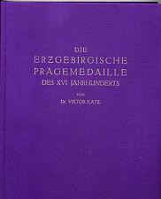 Erzgebirge Sachsen Katz: Die Erzgebirgische Prägemedaille des XVI. Jahrhunderts