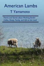 American Lambs : Poems and Stories about Working Border Collies, Sheep,...