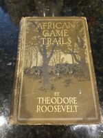 Theodore Roosevelt African Game Trails 1st Edition Copyright 1909-1910