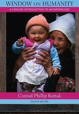 Window on Humanity: A Concise Introduction to General Anthropology, Conrad Kotta