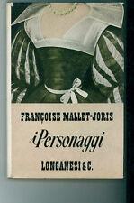 MALLET-JORIS FRANCOISE I PERSONAGGI  LONGANESI I° EDIZ. 1962 LA GAJA SCIENZA 206