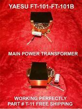 YAESU FT-101,FT-101B MAIN POWER TRANSFORMER PART # T-11 FREE SAME DAY SHIPPING