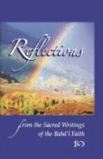 Reflections from Sacred Writings of the Baha'i Faith