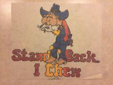 Vintage T-Shirt Heat Transfer Stand Back... I Chew Cowboy Tobacco Dip