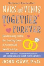 Mars and Venus Together Forever: Relationship Skills for Lasting Love, John Gray