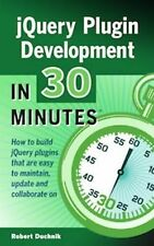 JQuery Plugin Development in 30 Minutes : How to Build JQuery Plugins That...