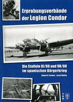 Erprobungsverbände der Legion Condor - Die Staffeln VJ/88 und VB/88 (Molina)