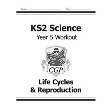 KS2 Science Year Five Workout: Life Cycles & Reproduction by CGP Books...
