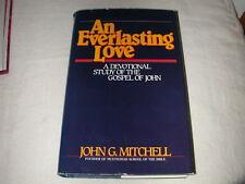 An Everlasting Love : A Devotional Study of the Gospel of John by John G. Mitche