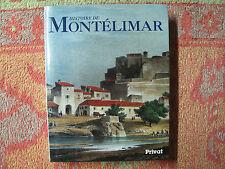 Histoire de Montélimar chez Privat 1992 ( édition numérotée )