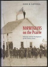 Norwegians on the Prairie...Country Town by Odd S Lovoll 2006 HC/DJ 1ST~MN HIST.