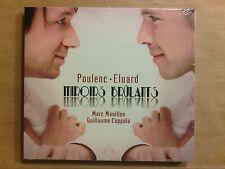 CD / MARC MAUILLON & GUILLAUME COPPOLA / POULENC - ELUARD / MIROIRS BRULANTS