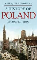 A History Of Poland (palgrave Essential Histories): By Anita J. Prazmowska