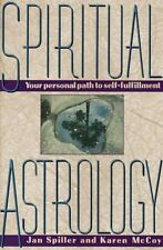 Spiritual Astrology: Your Personal Path to Self-Fulfillment Spiller, Jan, McCoy