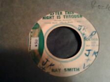"Ray Smith after this night is through rockabilly   7""  45"