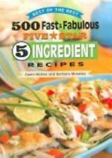 Best of the Best 500 Fast and Fabulous 5-Star 5-Ingredient Recipes by Barbara Mo