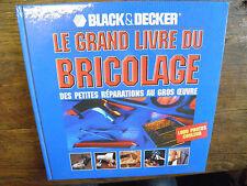 Le grand livre du bricolage  petites réparations  gros oeuvre Black & Decker
